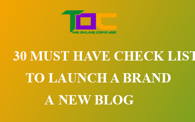 30 must have checklist to launch your brand new blog