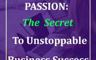 What is your passion?: The ingredient for unstoppable business success