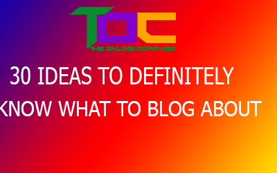 30 ideas to definitely know what to blog about.