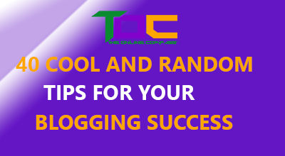 40 cool and random tips for your blogging success